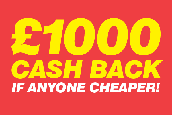 £1000 Cash Back Price Guarantee